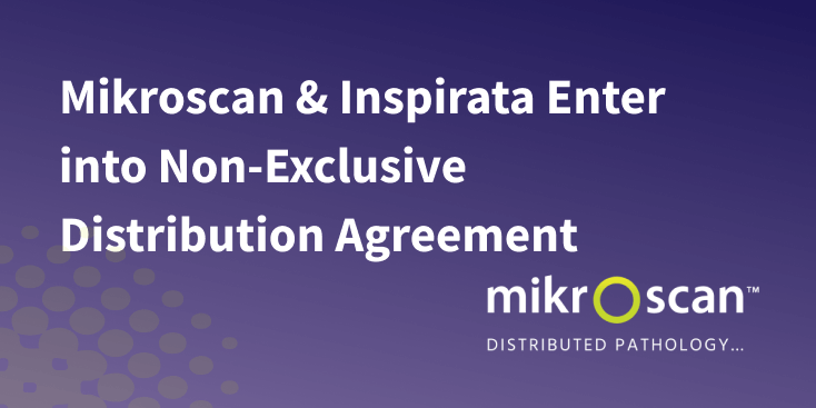 Mikroscan & Inspirata Enter into Non-Exclusive Distribution Agreement