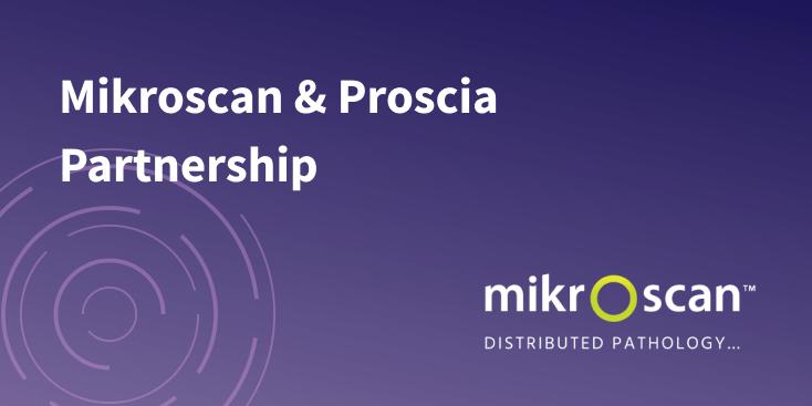 Mikroscan & Proscia Partnership